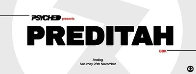 Psyched presents Preditah (BBK) tickets
