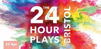 The 24 Hour Plays in Bristol