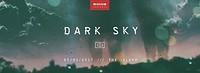 Woven Presents: Dark Sky in Bristol