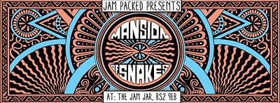 Jam Packed Presents: Mansion of Snakes tickets