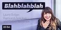Blahblahblah – Laurie Bolger in Bristol