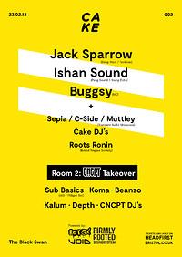 CAKE / 002: Jack Sparrow, Ishan Sound & Buggsy in Bristol