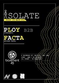 Isolate presents: Ploy B2B Facta in Bristol
