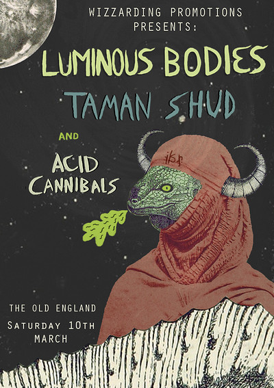 Luminous Bodies / Taman Shud / Acid Cannibals  tickets