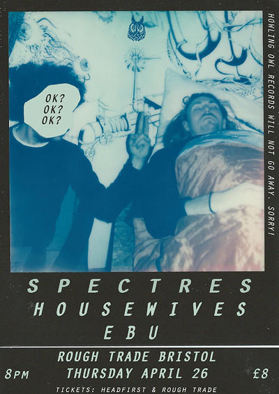 SPECTRES / HOUSEWIVES / E B U tickets