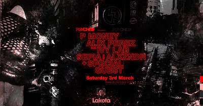 Psyched / P Money, Alix Perez b2b Ivy Lab, Sepia b tickets