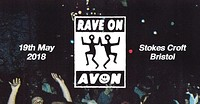 Rave On Avon // 2018 in Bristol