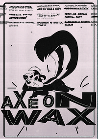 Anomalous Presents: Axe on Wax & XXXY in Bristol