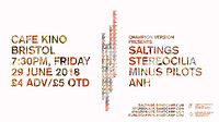 Minus Pilots / SALTINGS / Stereocilia / ANH in Bristol