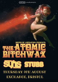 The Atomic Bitchwax // Suns of Thunder // Stubb in Bristol