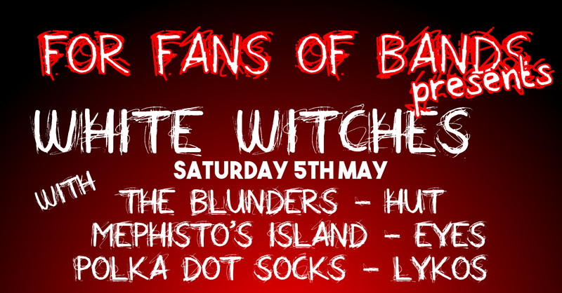 White Witches, The Blunders, HUT in Bristol 2018