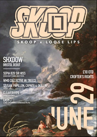 Loose Lips x Skoop in Bristol - Shxdow + more... in Bristol