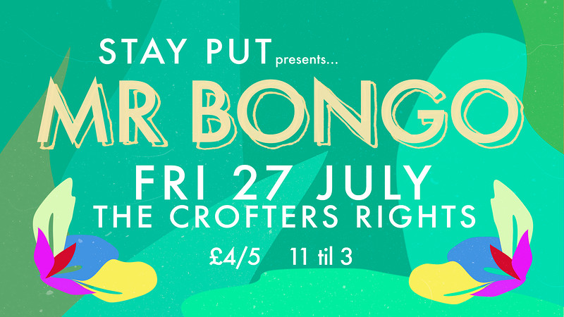 Stay Put w/  MR BONGO  at Crofters Rights at Crofters Rights