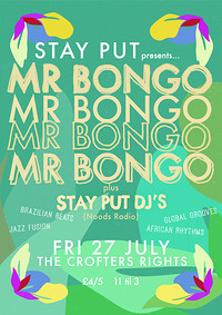 Stay Put w/  MR BONGO  at Crofters Rights in Bristol