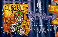 Qujaku // Cracked Machine // The Contact High in Bristol
