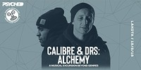 Psyched X Wah presents: Calibre and DRS - Alchemy in Bristol