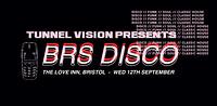 Tunnel Vision : BRS Disco 003 in Bristol