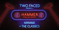 Two Faced presents: Hammer in Bristol