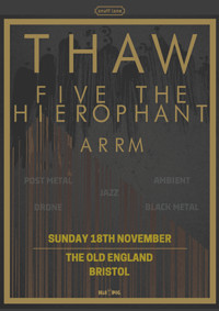 Thaw // Five The Hierophant // Arrm in Bristol