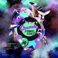 Caramello - The Cosmic Disco Launch Party in Bristol