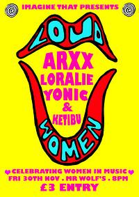 Loud Women: ARXX, Loralie, Ketibu & YONIC in Bristol