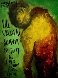 Vile Creature / Bismuth / Age Decay in Bristol
