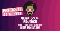 Funk Soul Brother! The £3 Boogie! in Bristol
