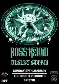 Boss Keloid // Desert Storm // Baron Greenback in Bristol