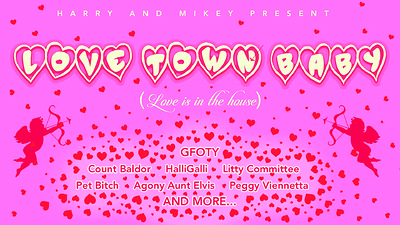 LOVE TOWN BABY (LOVE IS IN THE HOUSE) with GFOTY tickets