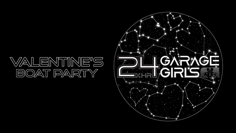 24hr Garage Girls x Valentine's Boat Party at Thekla