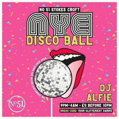 The NYE Disco Ball @ 51 Stokes Croft  at 51 Stokes Croft in Bristol