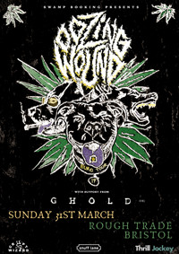 Oozing Wound // Ghold // More TBA in Bristol