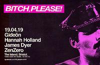 Bitch, Please! feat Gideön & Hannah Holland in Bristol