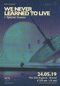 We Never Learned To Live // Plus Support in Bristol