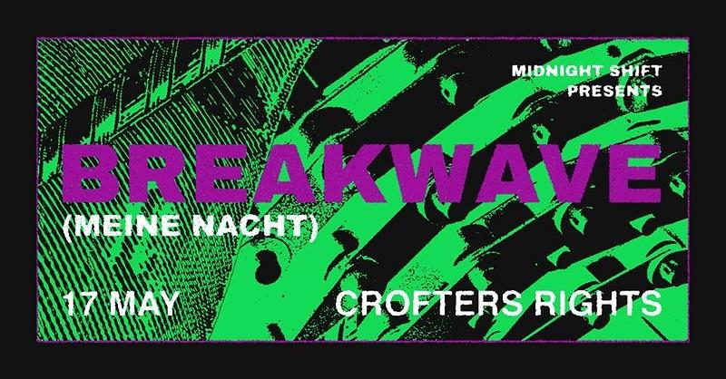 Midnight Shift w/ Breakwave (Meine Nacht) in Bristol 2019