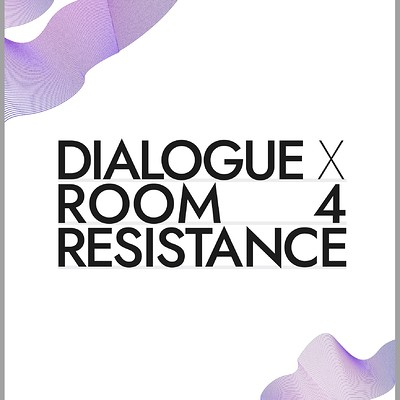 Dialogue X Room 4 Resistance tickets