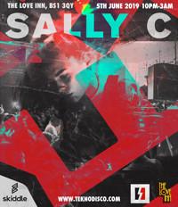 Tekno Disco Presents: Sally C @ The Love Inn in Bristol