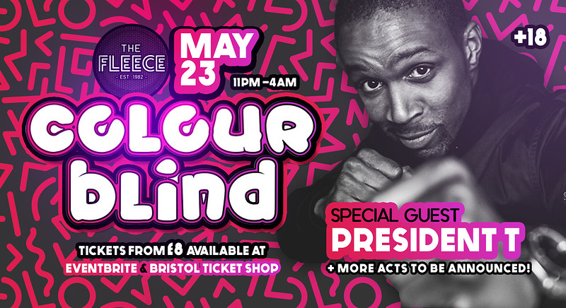 Colour-Blind Presents: PRESIDENT T in Bristol 2019