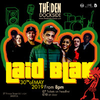 Laid Blak LIVE at The Den Launch Party! in Bristol