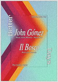 Better Days with John Gómez and Il Bosco in Bristol