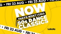 Now That's What I Call: 90's Dance Classics  in Bristol