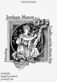 Jordaan Mason - Toodles & beheading. Rough Trade. in Bristol