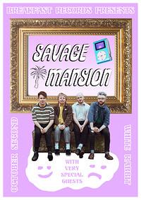 Breakfast Records presents: Savage Mansion in Bristol