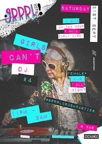 Grrrl Crush #22: Girls Can't DJ Part IV in Bristol