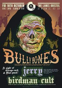 Bullybones / Jerry / Birdman Cult in Bristol