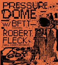 Pressure Dome w/BFTT and Robert Fleck in Bristol