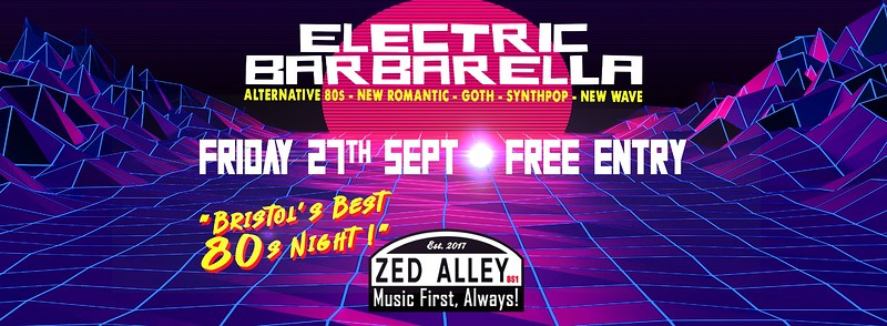 Electric Barbarella Alternative 80's Club Night at Zed Alley