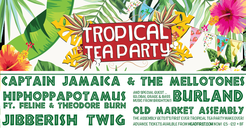 Tropical Tea Party Ft. Jibberish Twig, Hippo & ... in Bristol 2019