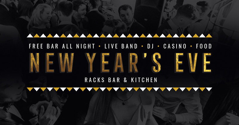 Racks' New Years Eve Party 2019/2020 at Racks
