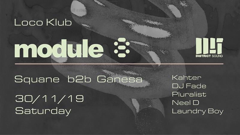 Module 8 x District Sound: Squane b2b Ganesa at The Loco Klub